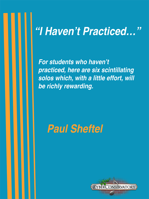 I Haven't Practiced... by Paul Sheftel