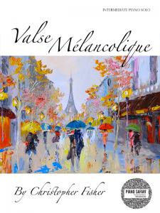 Valse Mélancolique by Christopher Fisher