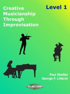 Creative Musicianship Through Improvisation Level 1