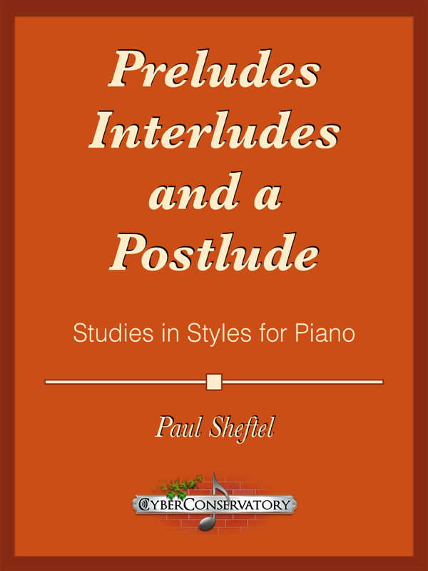 Preludes, Interludes, and a Postlude by Paul Sheftel-Cover