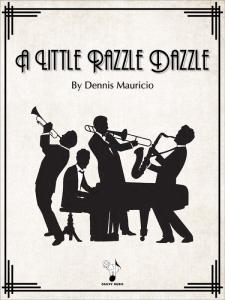 A Little Razzle Dazzle by Dennis Mauricio-Cover