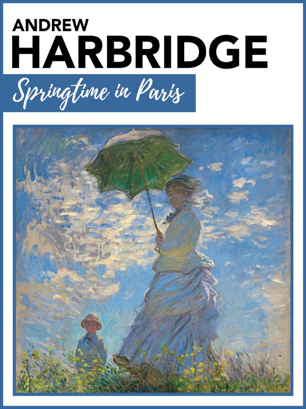 Springtime in Paris by Andrew Harbridge Cover