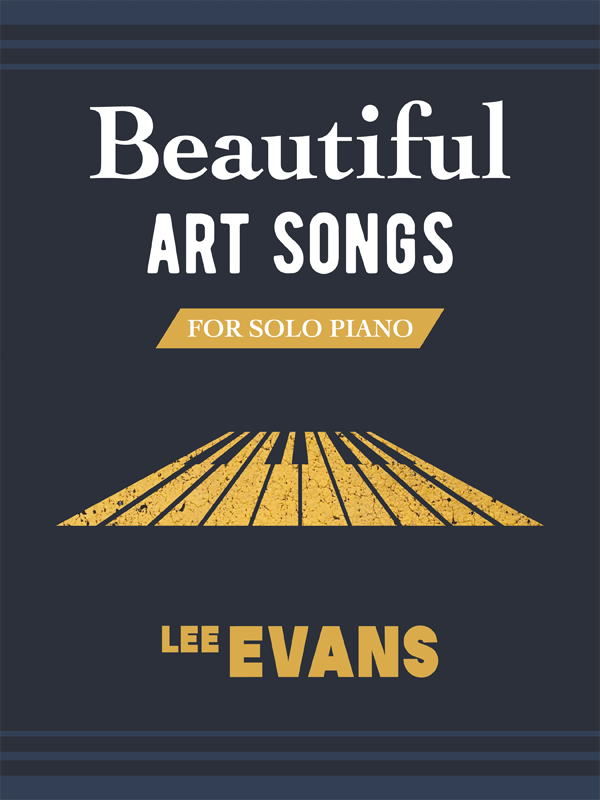 Beautiful Art Songs for Solo Piano Arranged by Lee Evans Cover
