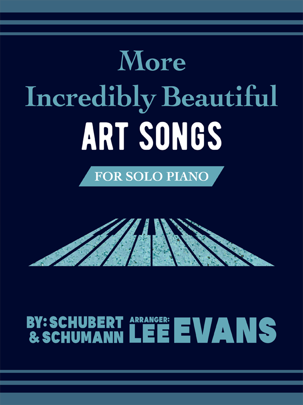 More Incredibly Beautiful Art Songs for Solo Piano Arranged by Lee Evans Cover