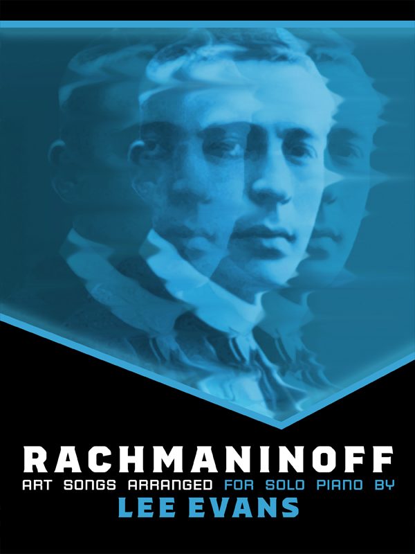 Rachmaninoff Art Songs for Solo Piano Arranged by Lee Evans Cover